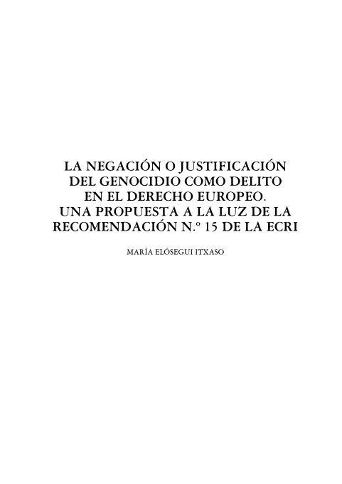 La negación o justificación del genocidio como delito en el derecho europeo. Una propuesta a la luz de la recomendación nº 15 de la ECRI