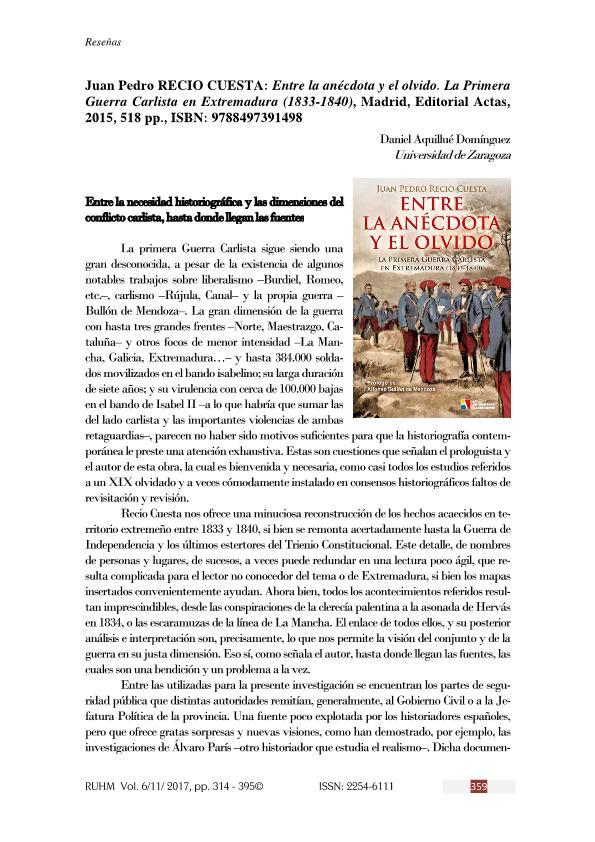 Juan Pedro Recio Cuesta: Entre la anécdota y el olvido. La Primera Guerra Carlista en Extremadura (1833-1840), Madrid, Editorial Actas, 2015